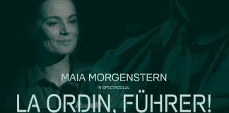 Maia Morgenstern La ordin, Fuhrer