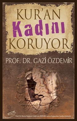 """Prof. dr. Gazi Özdemir, """"Coranul apără femeia"""""""