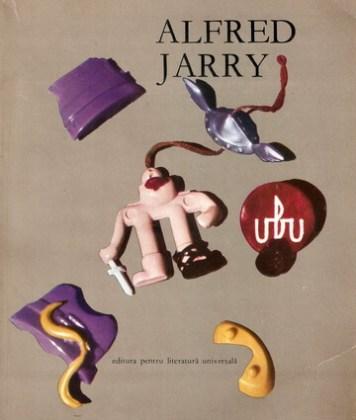 """Alfred Jarry, """"Ubu"""", București, Editura pentru Literatură Universală, 1969"""