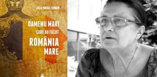 Oamenii Romania Mare Lucia Hossu Longin