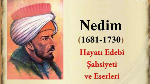 """Nedim (1681 – 1730) – Viața, personalitatea literară și opera"""