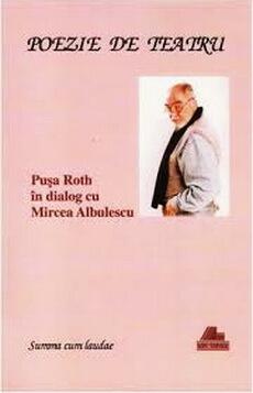 poezie de teatru pusa roth mircea albulescu
