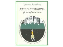 Veronica-Rozenberg__Eppur-si-Muove-si-totusi-continua