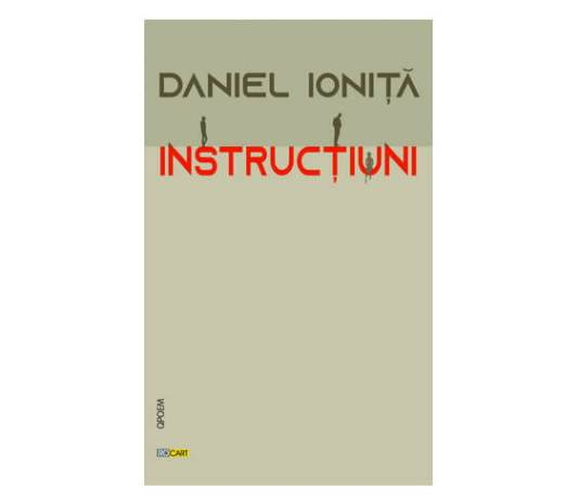 Coperta volum Instructiuni_Daniel Ionita