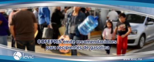 COFEPRIS emite recomendaciones para recipientes de gasolina