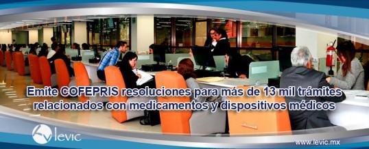 Emite COFEPRIS resoluciones para más de 13 mil trámites relacionados con medicamentos y dispositivos médicos