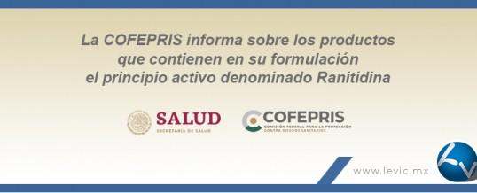 La Cofepris informa sobre los productos que contienen dentro de su formulación al principio activo Ranitidina
