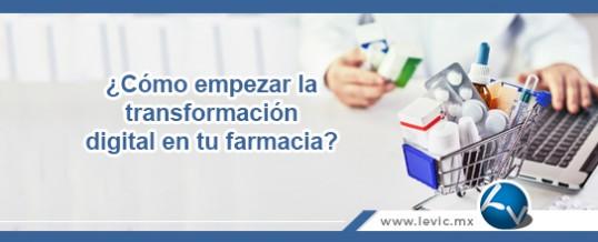 ¿Cómo empezar la transformación digital en tu farmacia?