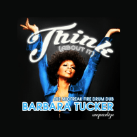 LV Premier - Barbara Tucker - Think (About It) (Micfreak Fire Drum Dub) [Unquantize]