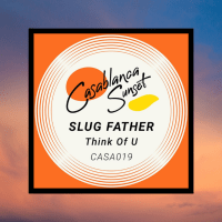 Slug Father - Think of U [Casablanca Sunset]