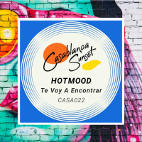 Hotmood — Te Voy A Encontrar [Casablanca Sunset]