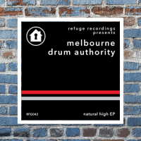 Melbourne Drum Authority - Natural High EP [Refuge Recordings]