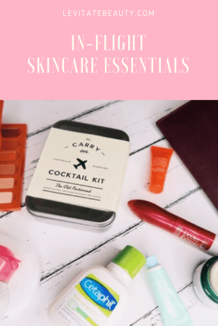 In-flight skincare essentials to take in your carry on luggage.