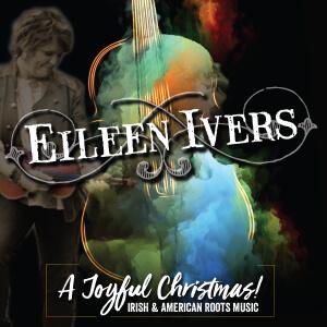 "Eileen Ivers' ""A Joyful Christmas"""