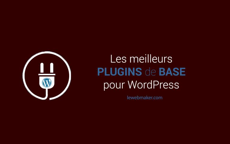 Les extensions ou plugins WordPress nécessaires pour un nouveau blog