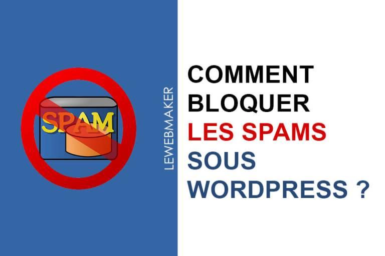 Comment bloquer les spams ou commentaires indésirables sous WordPress facilement ?
