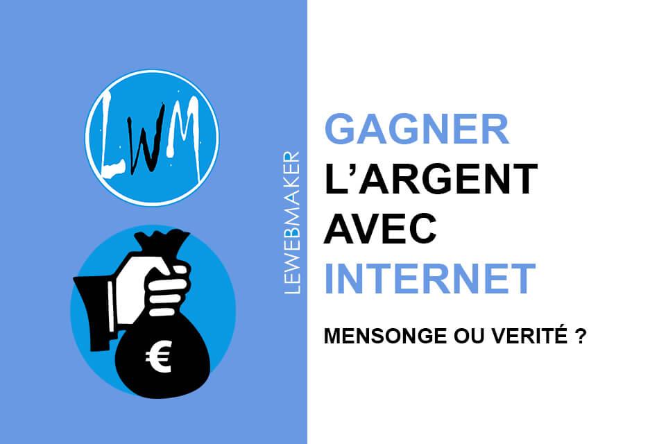 Gagner l'argent sur internet est-ce réellement possible ? Si oui, comment ?