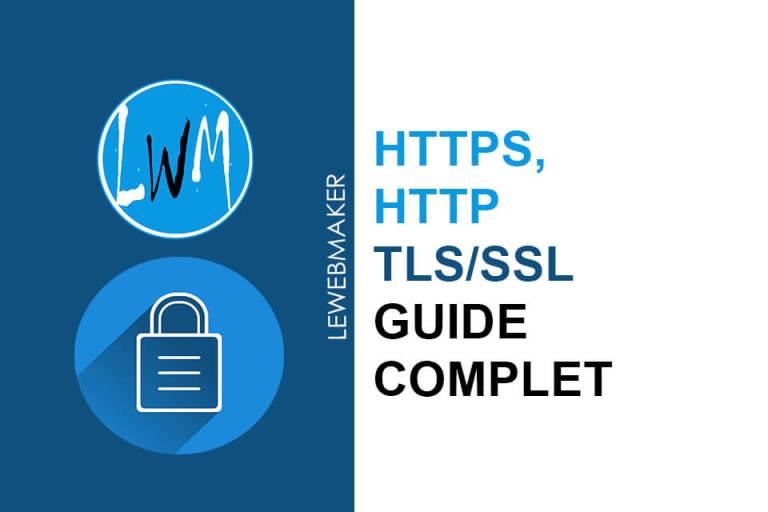Le TLS, SSL ou HTTPS : C'est quoi et à quoi ça sert ?