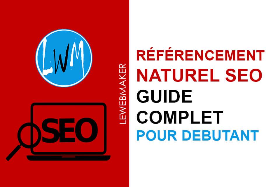C'est quoi le référencement naturel SEO et quel est son importance pour un projet web ?