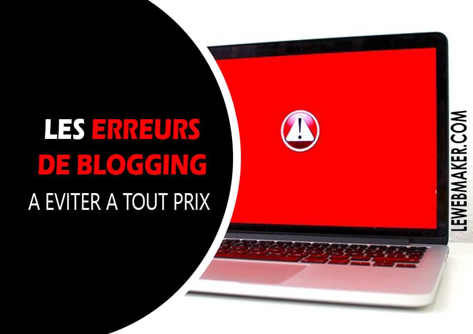 7 Grosses erreurs de blogging et comment les corriger pour bien réussir