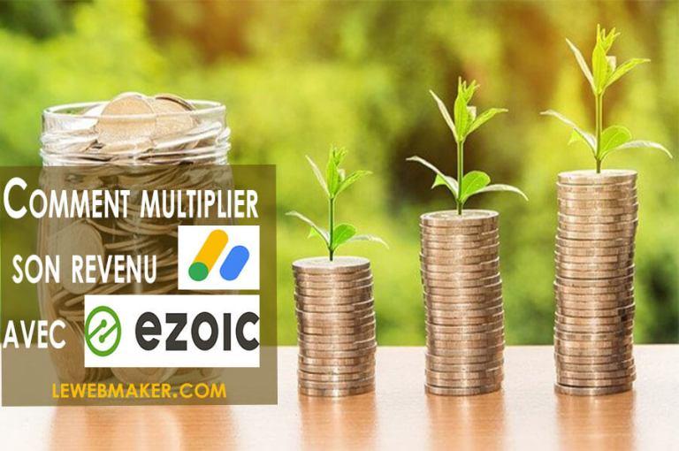 Comment multiplier son revenu AdSense facilement avec Ezoic ? [Preuve de gains inclus]