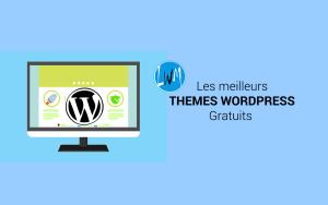 Meilleurs Thèmes WordPress Gratuits Pour Votre Site Web ou Blog