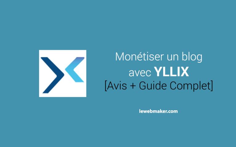 Comment monétiser un blog avec ylliX ? [Avis sur ylliX + Preuve de paiement]