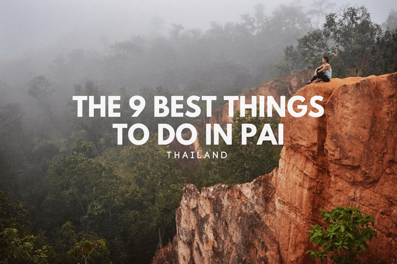 The 9 Best Things To Do in Pai, Thailand