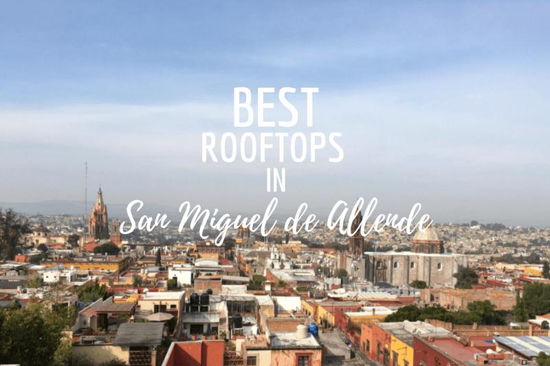 Best Rooftops in San Miguel de Allende