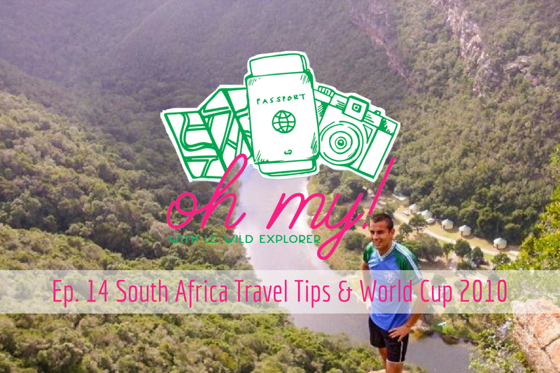 Ep. 14 South Africa Travel Tips & World Cup 2010