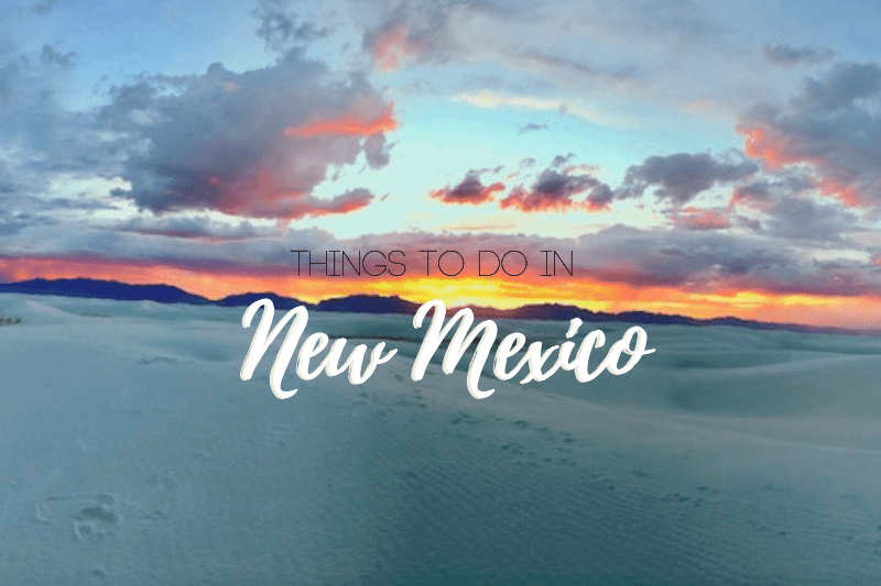 Things to Do in New Mexico | Le Wild Explorer