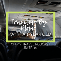 S2 Ep. 19: Traveling By Plane With A 1-Year Old