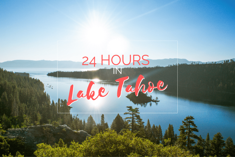 24 Hours in Lake Tahoe