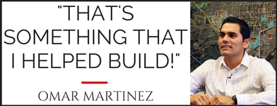 -That's Something That I helped build!-Omar Martinez