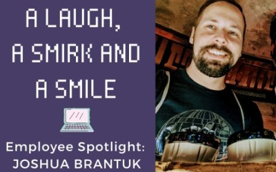 A Laugh, a Smirk and a Smile: Meet Joshua Brantuk