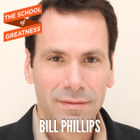 Bill Phillips on the School of Greatness