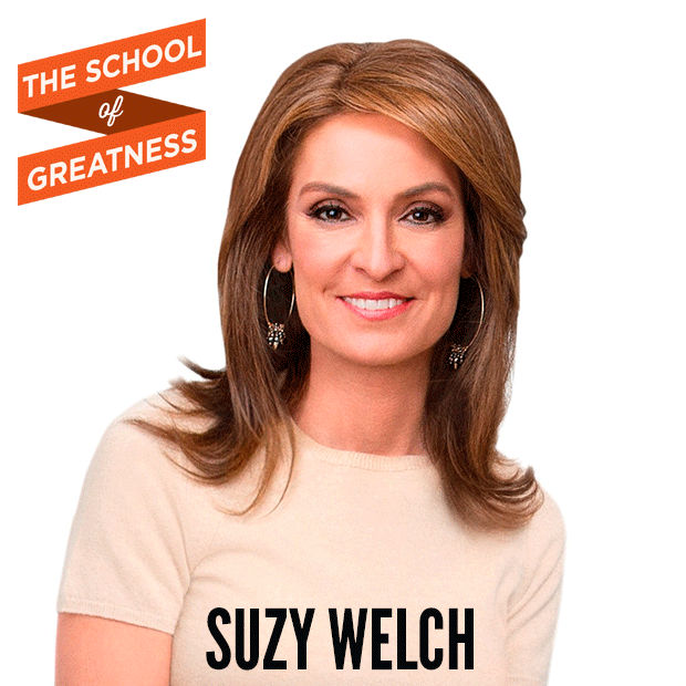 Suzy Welch on The School of Greatness