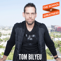 Tom Bilyeu on The School of Greatness