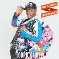 240---The-School-of-Greatness---TodrickHall