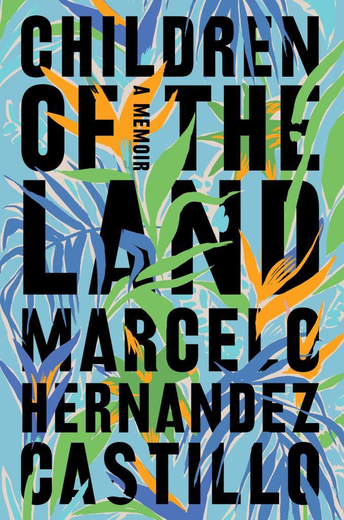 Children of the Land by Marcelo Hernandez Castillo