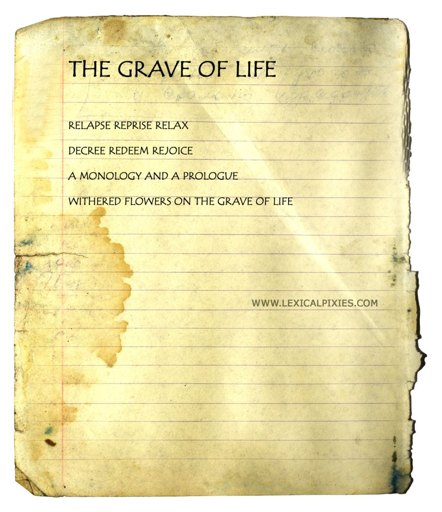 Free and Blank Verse #3 : The Grave of Life
