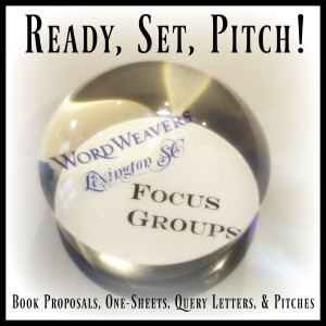Ready, Set, Pitch Focus Group @ Lexington Word Weavers