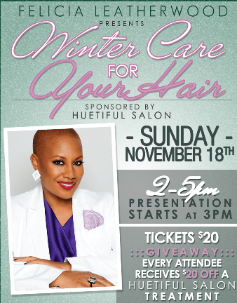 """ATL Event: Huetiful & Felicia Leatherwood Present """"Winter Care For Your Hair"""""""