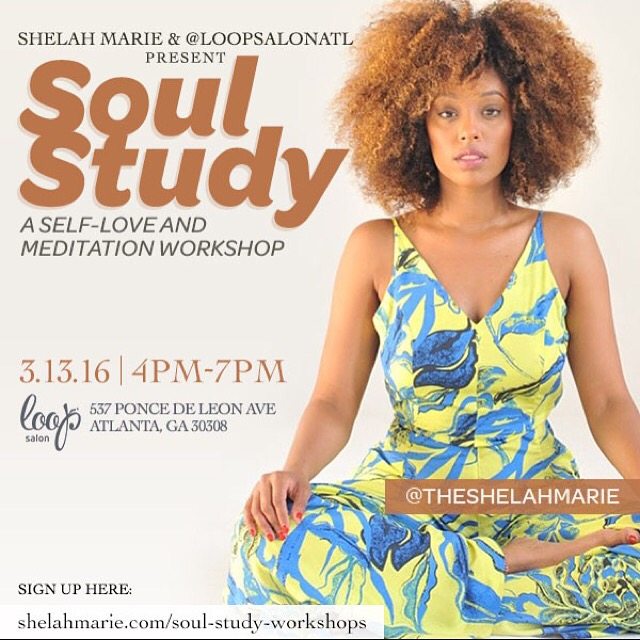 Atlanta Event: Soul Study With Shelah Marie & Loop Salon