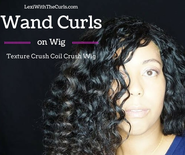 Wand Curls On My Texture Crush Coil Crush Wig!