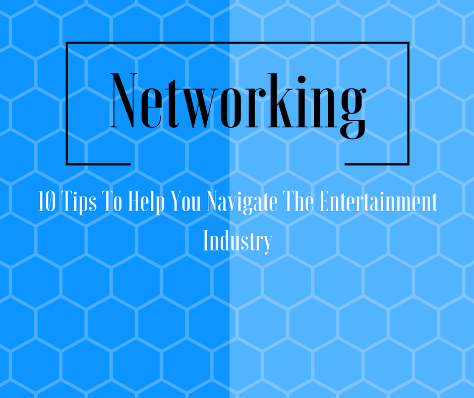 10 Tips To Navigate The Entertainment Industry