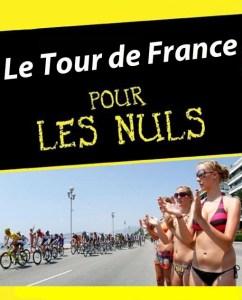 Le Tour de France pour les nuls et les nulles