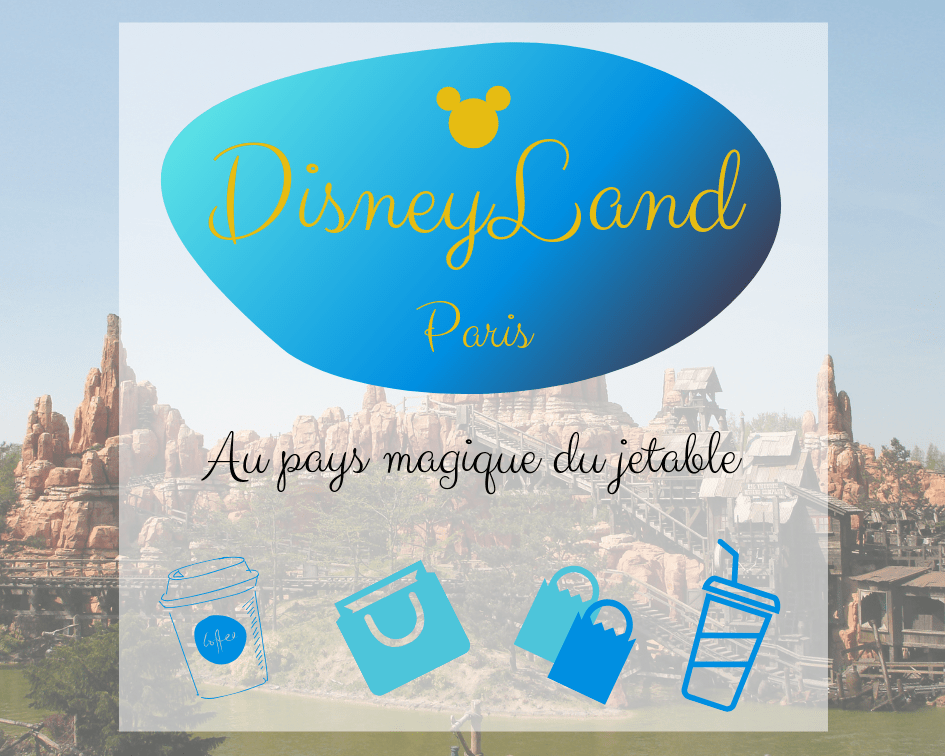 DisneyLand paris dechets jetable