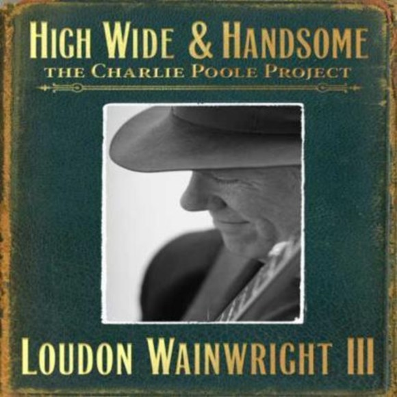 Pop: Loudon Wainwright III - High Wide & Handsome**** | Het Parool