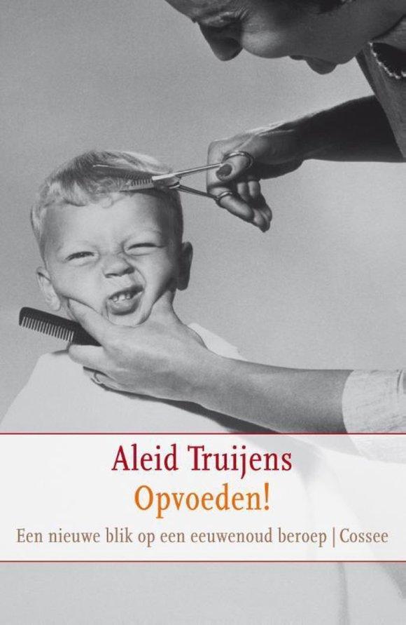 bol.com | Opvoeden, Aleid Truijens | 9789059363595 | Boeken